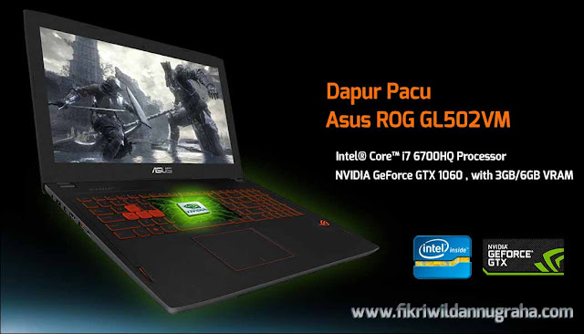 Performance Review Asus ROG GL502VM Laptop Gaming Terbaik #WEAREROG Harga dan specification lengkap merek paling awet ROG Series murah,perbedaan seri spek republic gamers berat khusus i7 intel