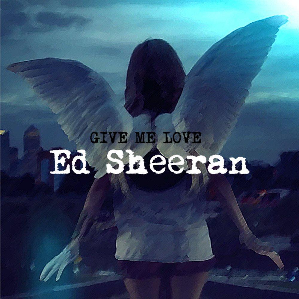 Ed Sheeran Give Me Love Guitar Chords Lyrics Kunci Gitar