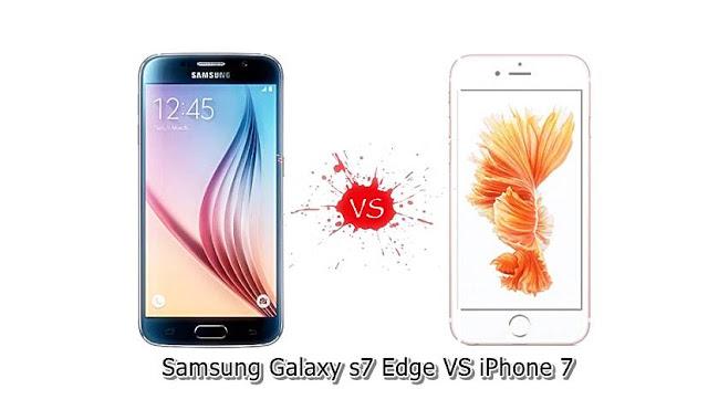 Samsung Galaxy s7 edge VS iphone 7