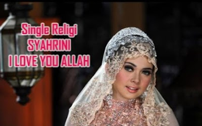 Lagu Syahrini I Love You Allah mp3