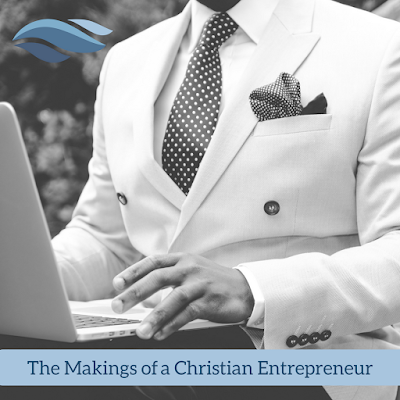 The Makings of a Christian Entrepreneur