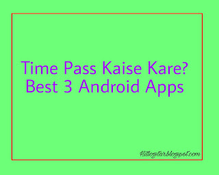 How to Time Pass Best Android Apps 3