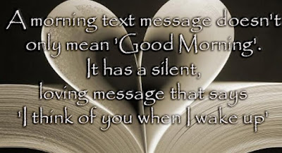 Good Morning Love Quotes: A morning text message doesn't only mean good morning!