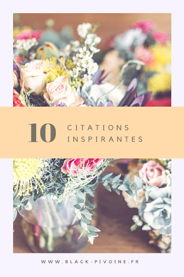 10 citations inspirantes - Black Pivoine
