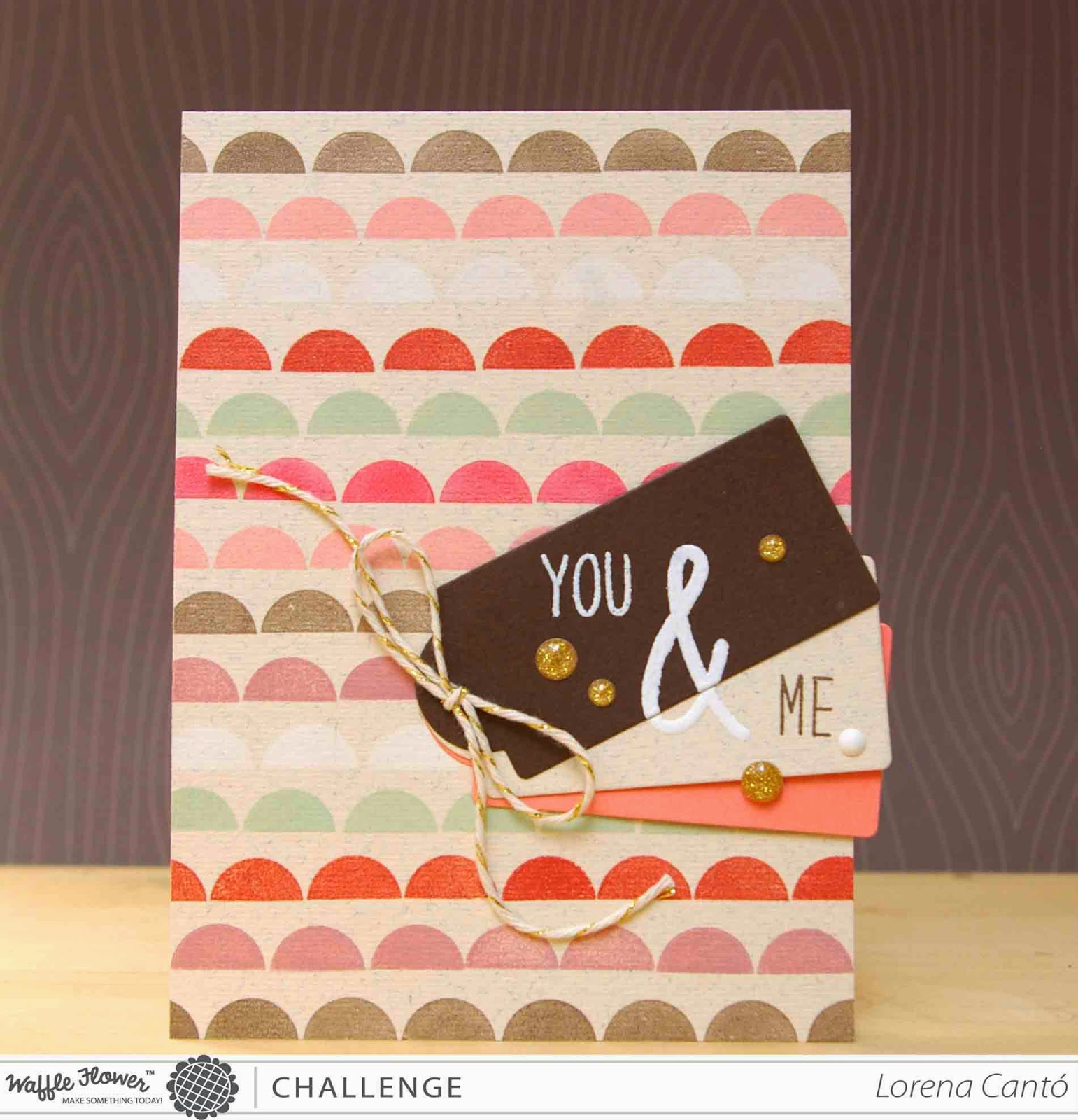 You & Me Card for Waffle Flower Challenge