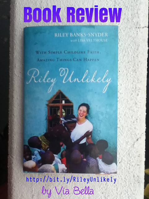 With Simple Child Like Faith, Amazing Things Can Happen, Riley Unlikely, Zondervan, Book Review, Via Bella