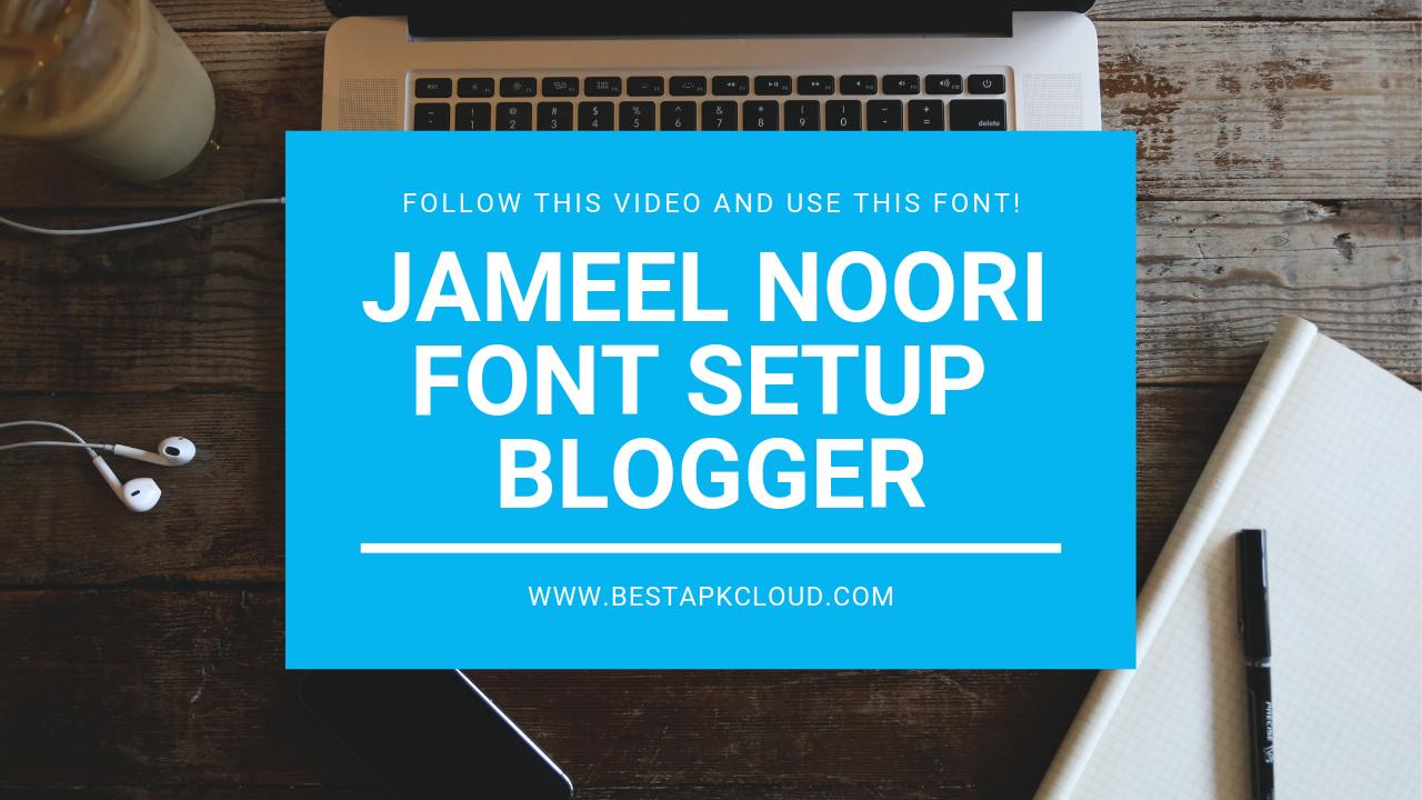 How To Change Blogger Post Font in Urdu   Jameel Noori Nastaleeq