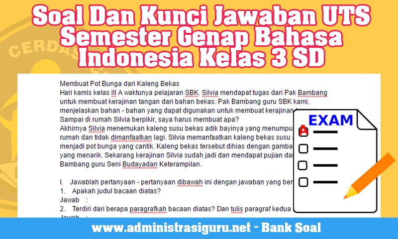 Soal Dan Kunci Jawaban UTS Semester Genap Bahasa Indonesia Kelas 3 SD
