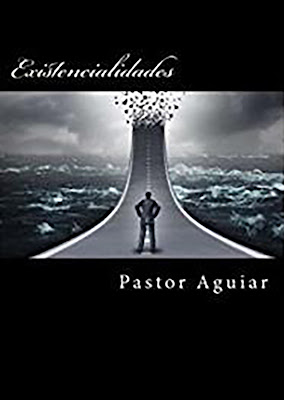 Existencialidades,, Pastor Aguiar