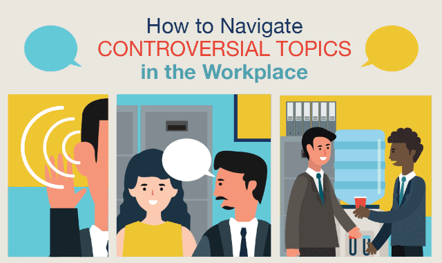 How To Navigate Controversial Topics In The Workplace