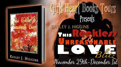 Relaxed Reads: This Reckless & Unreasonable Love by Kayley J. Higgins Blitz