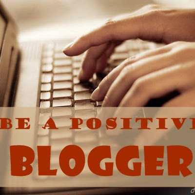 Be A Positive Blogger!