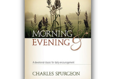 Charles Spurgeon's Morning and Evening Devotional - Saturday, October 7, 2017