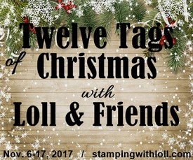 http://www.stampingwithloll.com/2017/11/twelve-tags-of-christmas-day-seven.html