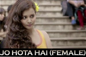 Jo Hota Hai (Female Version)