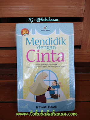 buku mendidik anak dengan cinta Irawati Istadi dari Proumedia