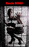 http://lachroniquedespassions.blogspot.fr/2017/01/la-cage-doree-de-blanche-monah.html