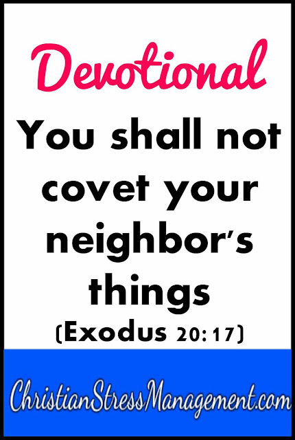 Devotional: You shall not covet your neighbors things
