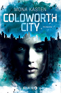 https://www.amazon.de/Coldworth-City-Roman-Mona-Kasten/dp/3426520419/ref=sr_1_1?ie=UTF8&qid=1506268275&sr=8-1&keywords=mona+kasten+coldworth+city