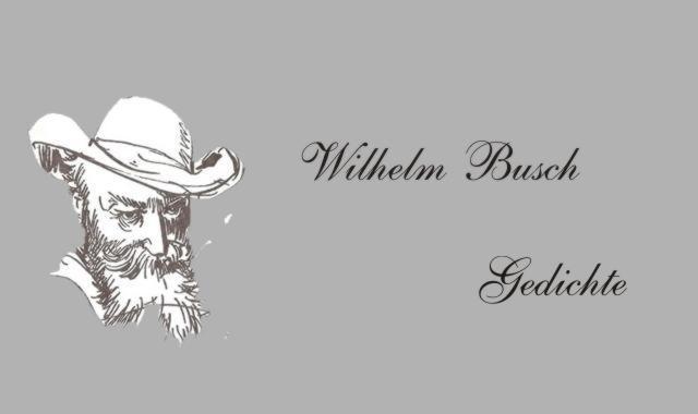 Gedichte Und Zitate Fur Alle Gedichte Von W Busch Zum
