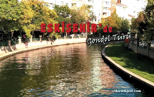 ESKİŞEHİR'de GONDOL TURU