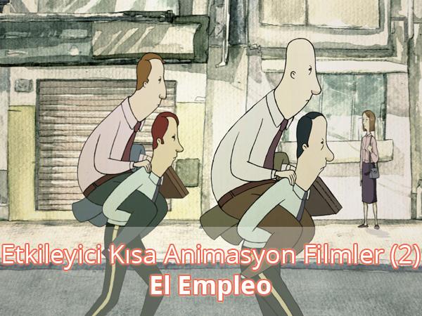 Etkileyici Kısa Animasyon Filmler (2) - El Empleo İzle