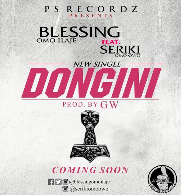 DOWNLOAD MP3: Blessing ft Seriki - Dongini