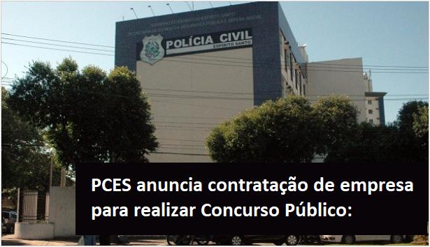 PCES anuncia contratação de empresa para realizar Concurso Público no Estado do Espírito Santo.