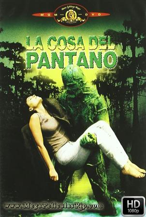 La Cosa Del Pantano [1080p] [Latino] [MEGA]