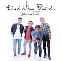 Lirik Lagu Dadilia Band Jelmaan Rindu