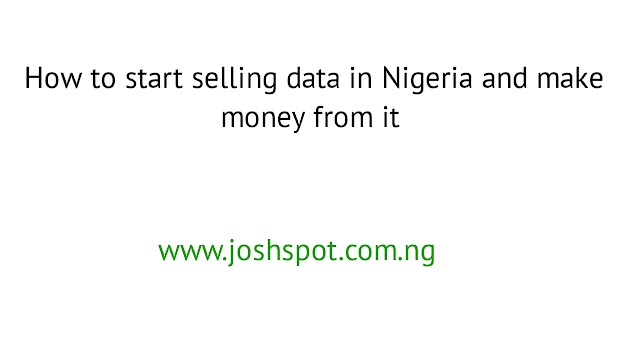 How to start data reselling business in Nigeria - And make money from it