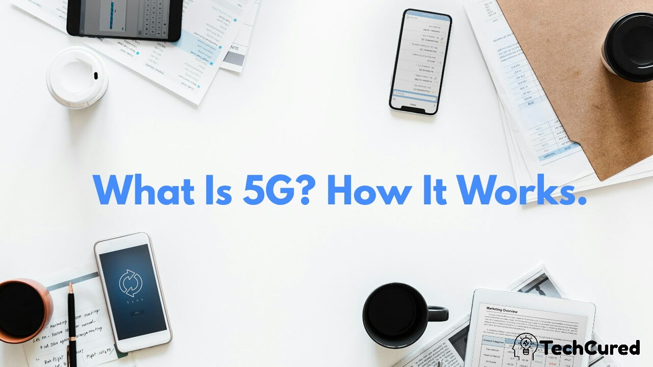 What is 5G? How It Works | TechCured.com