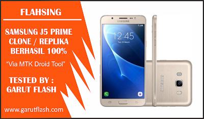 Cara Flash Samsung Galaxy J5 Prime Clone Berhasil 100%
