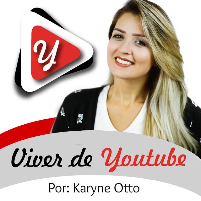 curso viver de youtube da karyne otto funciona