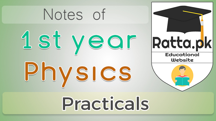 1st year Physics Practicals - Readings, Observations & Experiments - 11th Class