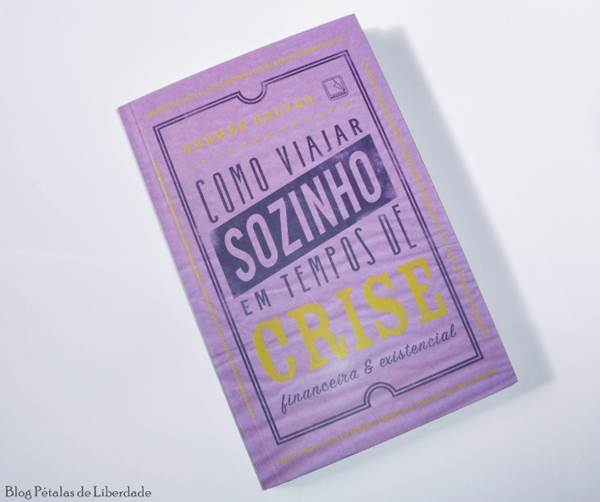 """livro """"Como viajar sozinho em tempos de crise financeira e existencial"""", Hermés Galvão"""