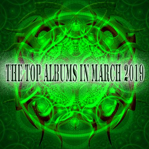THE TOP ALBUMS IN MARCH 2019 - METALBLEEDINGCORP