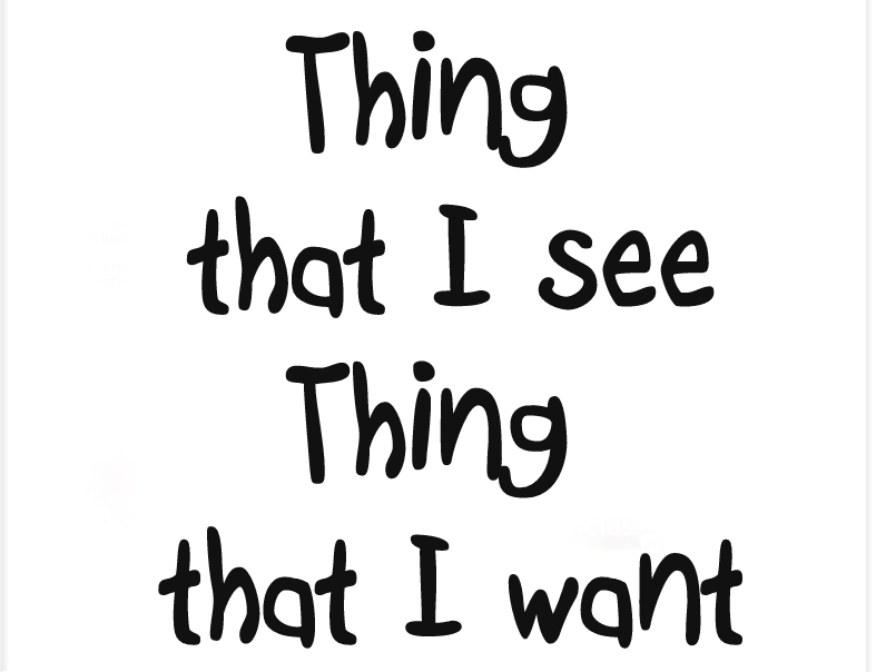 Thing that I see Thing that I want