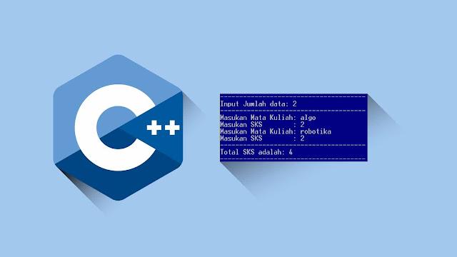 Contoh program C++ Perulangan, Array, input dan menampilkna total SKS