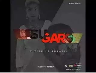 Vivian ft Omoakin - Sugar Mp3 Download