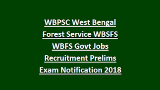 WBPSC West Bengal Forest Service WBSFS WBFS Govt Jobs Recruitment Prelims Exam Notification 2018
