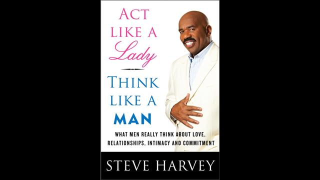 Steve Harvey Act Like a Lady Think Like a Man