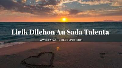 Lirik Dilehon Do Au Sada Talenta dan Artinya
