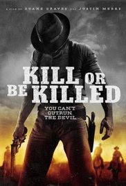Download Film Terbaru Kill or Be Killed (2015)