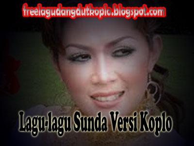 Download Lagu Sunda Versi Koplo