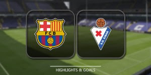 Cuplikan Gol Prediksi Bola - Barcelona vs Eibar - Highlight