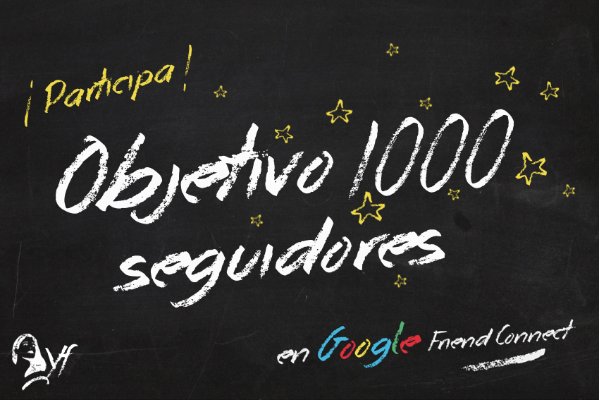 Portada Objetivo 1000 Seguidores en Google Friend Connect