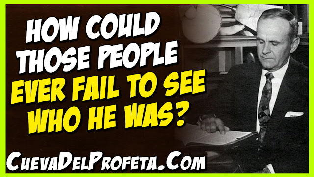 How could those people ever fail to see Who He was - William Marrion Branham Quotes