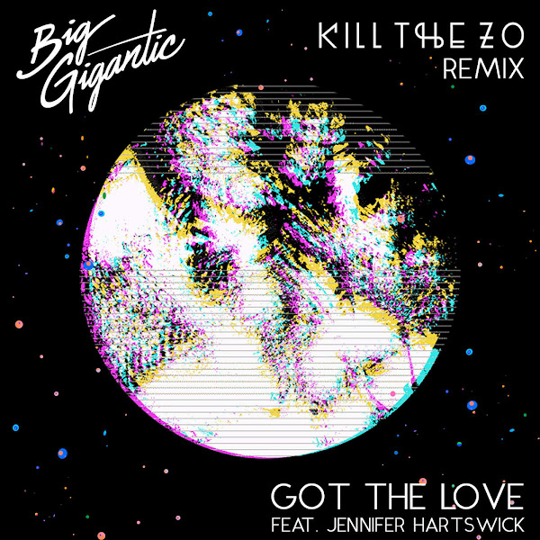 Big Gigantic, Kill the Noise & Mat Zo - Got the Love (feat. Jennifer Hartswick) [Kill the Zo Remix] - Single Cover