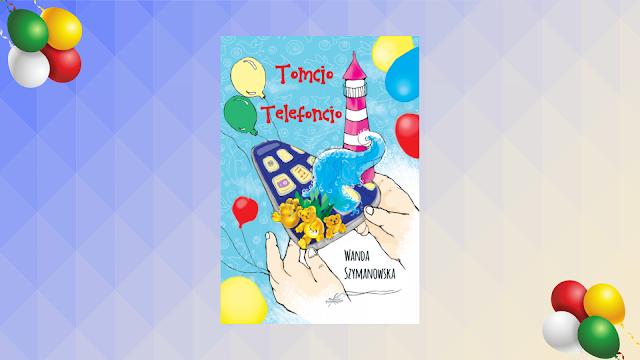 """Tomcio Telefoncio"" Wanda Szymanowska [PATRONAT]"